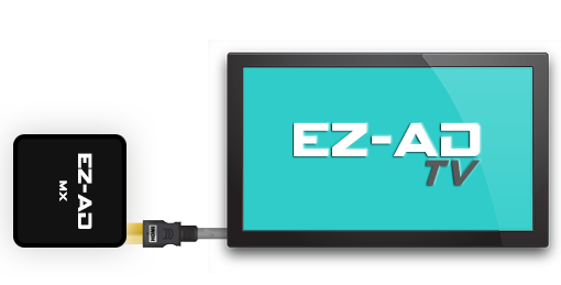 HDMI cable right into the EZ-AD Media Player and your ready to go
