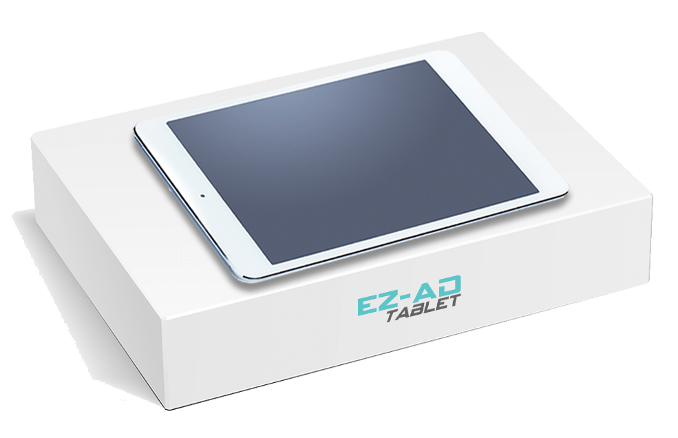 EZ-AD Tablet is only 249.99